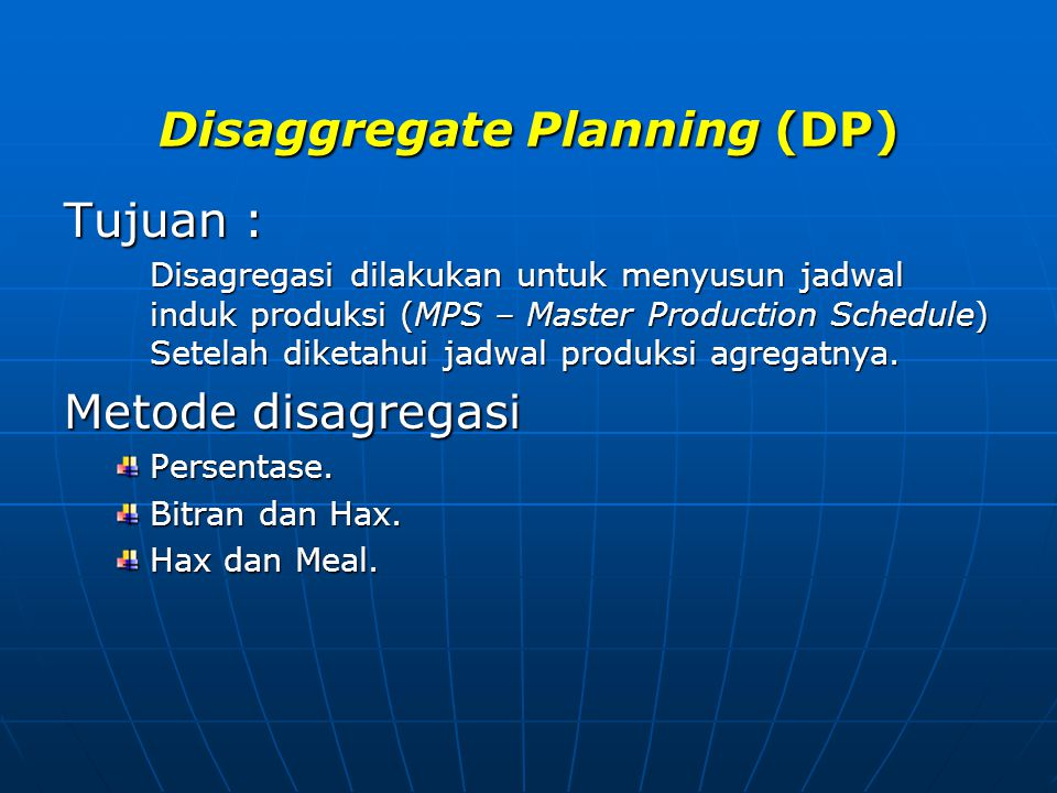 Disaggregate Planning (DP)