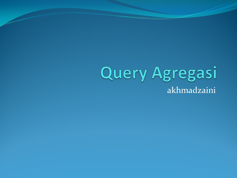 Query Agregasi akhmadzaini
