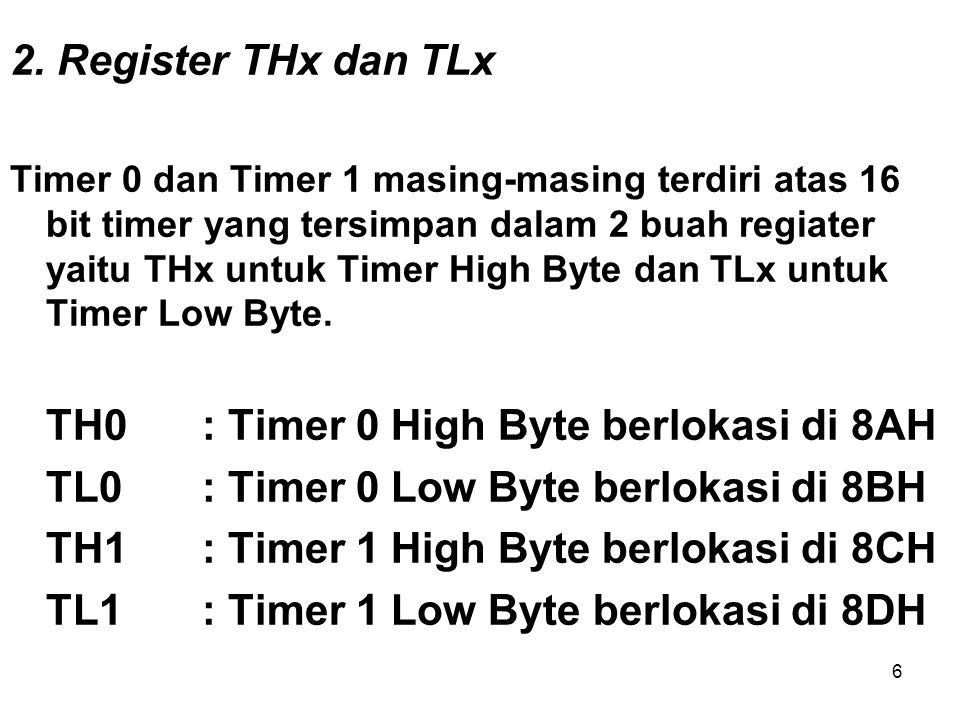 TH0 : Timer 0 High Byte berlokasi di 8AH