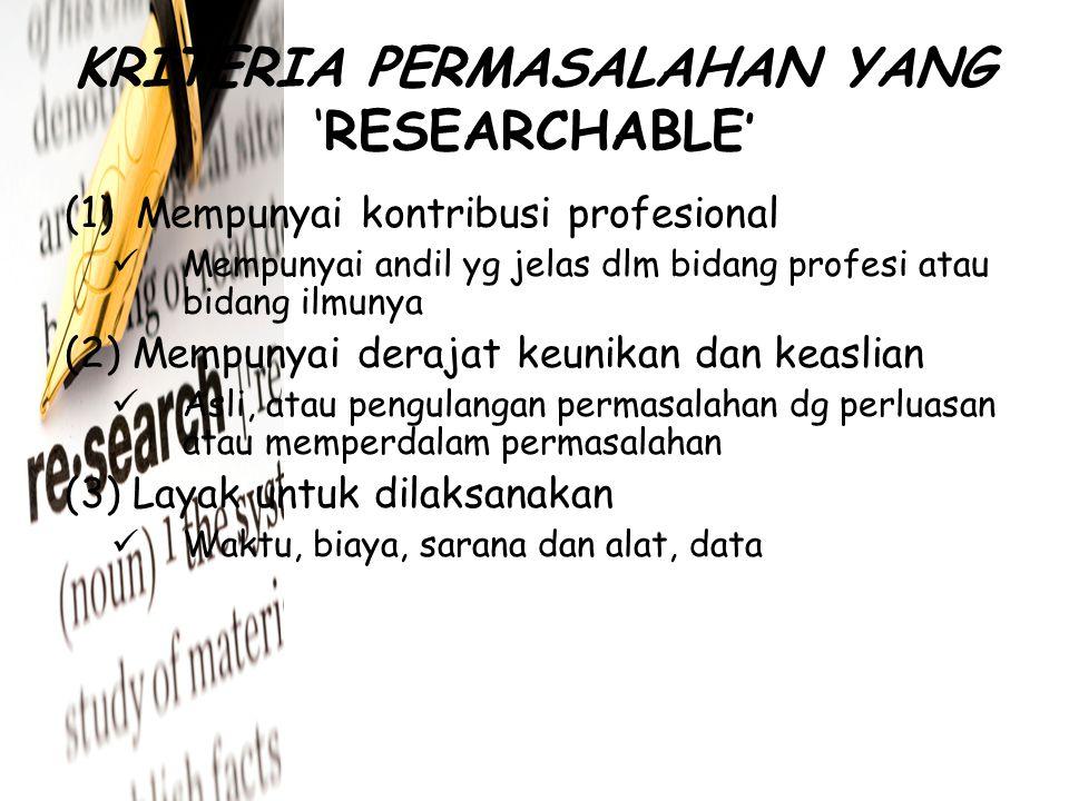 KRITERIA PERMASALAHAN YANG 'RESEARCHABLE'