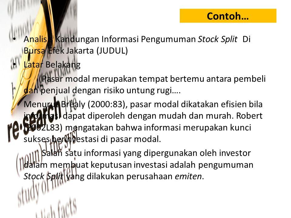 Contoh… Analisis Kandungan Informasi Pengumuman Stock Split Di Bursa Efek Jakarta (JUDUL) Latar Belakang.