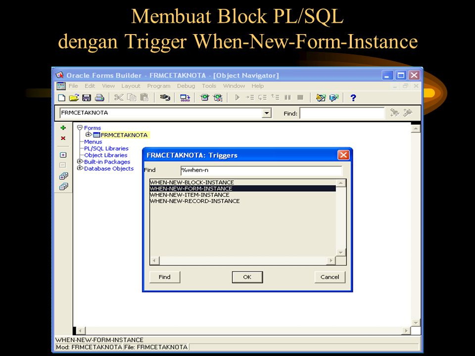 Membuat Block PL/SQL dengan Trigger When-New-Form-Instance