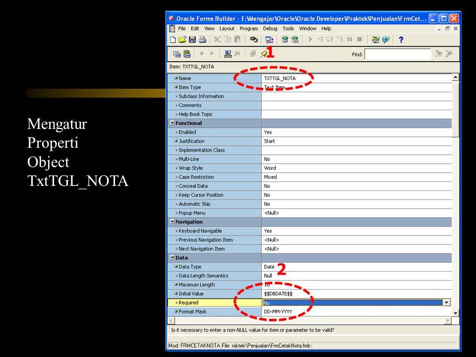 1 Mengatur Properti Object TxtTGL_NOTA 2