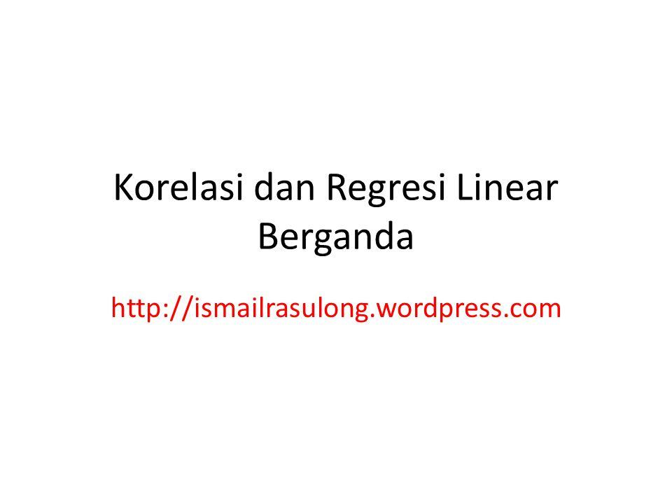 Korelasi dan Regresi Linear Berganda