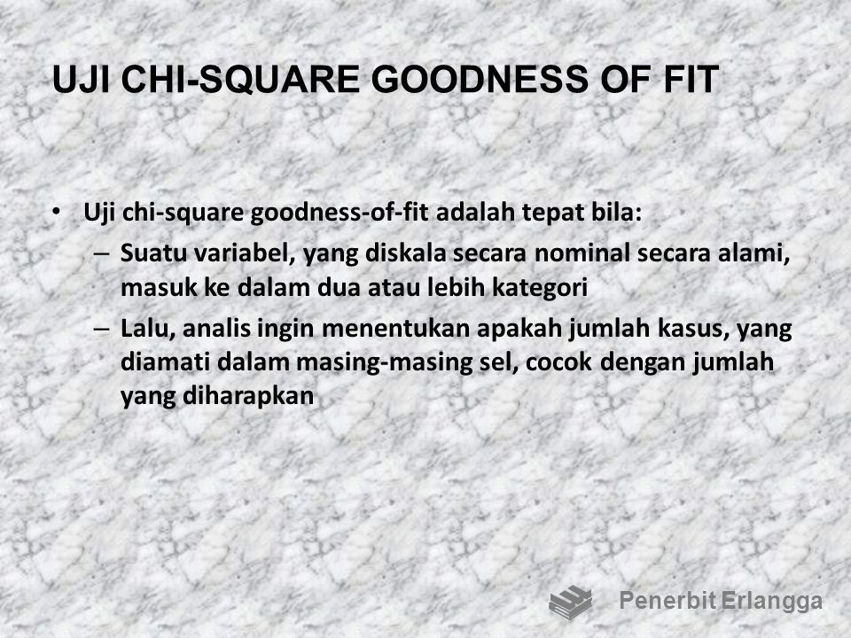 UJI CHI-SQUARE GOODNESS OF FIT