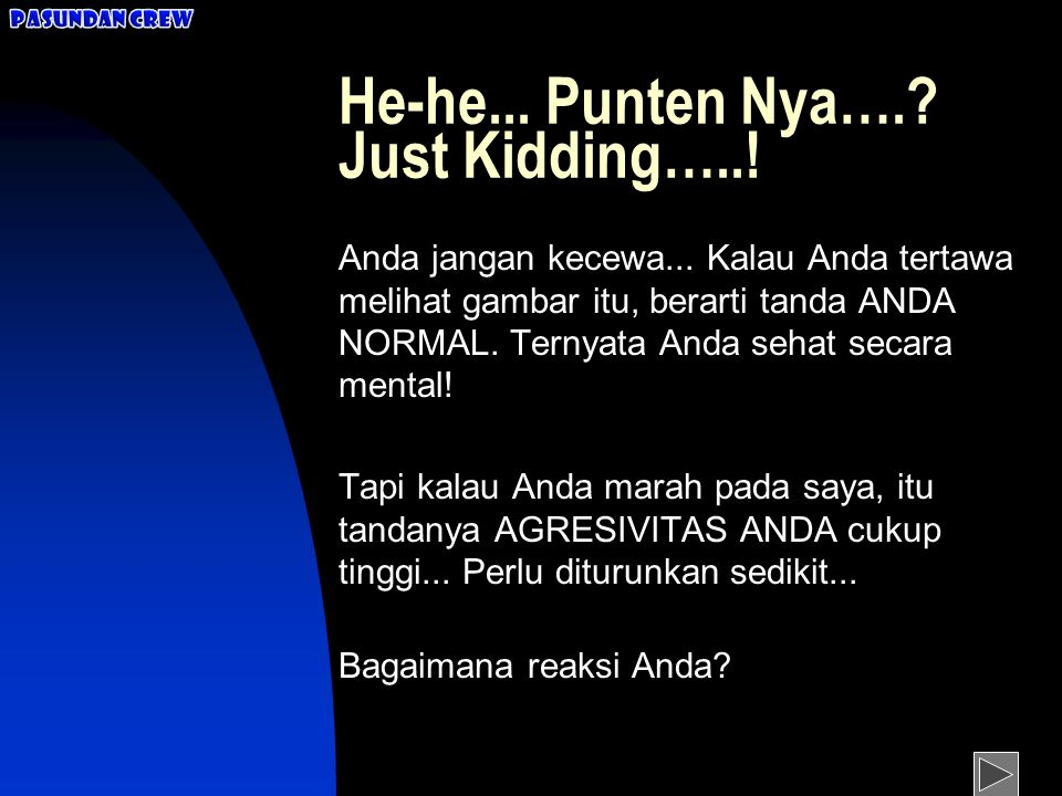 He-he... Punten Nya…. Just Kidding…..!