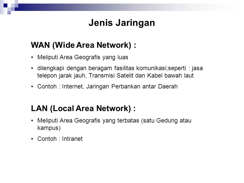 Jenis Jaringan WAN (Wide Area Network) : LAN (Local Area Network) :