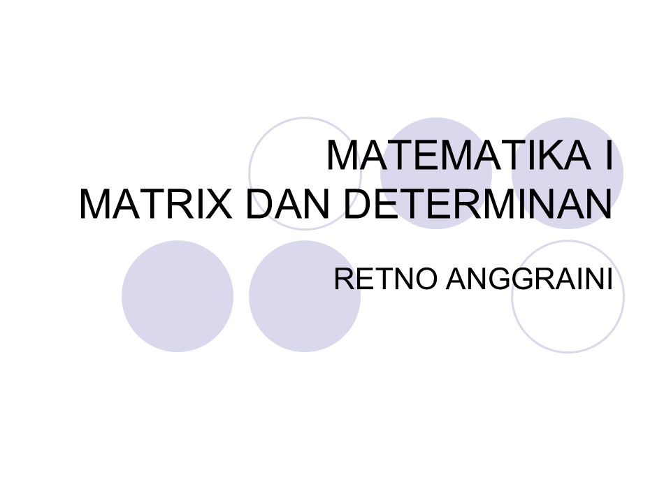 MATEMATIKA I MATRIX DAN DETERMINAN