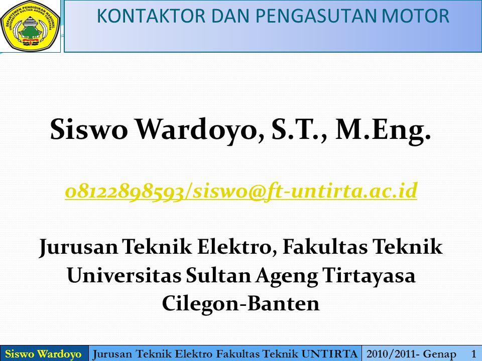 Siswo Wardoyo, S.T., M.Eng. KONTAKTOR DAN PENGASUTAN MOTOR