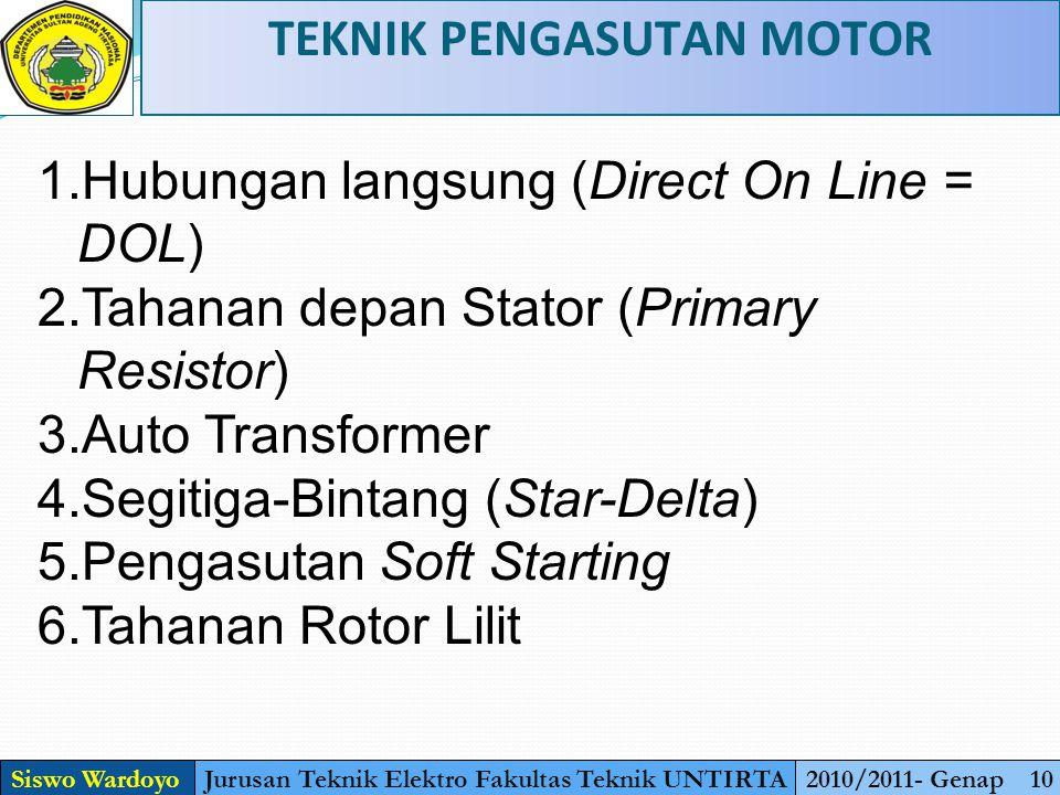 TEKNIK PENGASUTAN MOTOR Jurusan Teknik Elektro Fakultas Teknik UNTIRTA