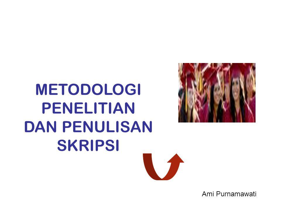 METODOLOGI PENELITIAN DAN PENULISAN SKRIPSI