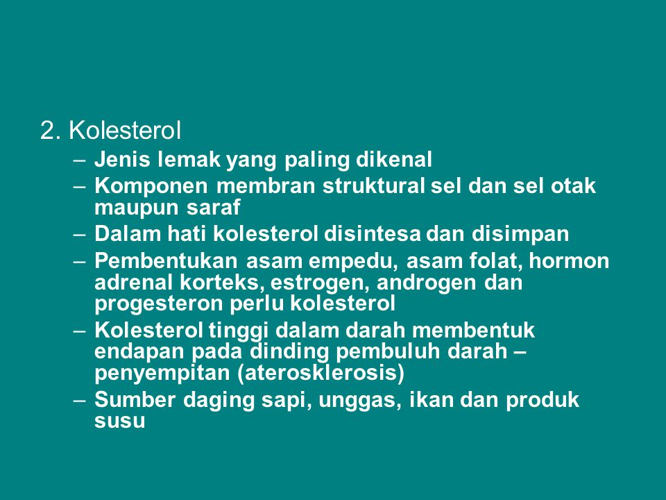 2. Kolesterol Jenis lemak yang paling dikenal