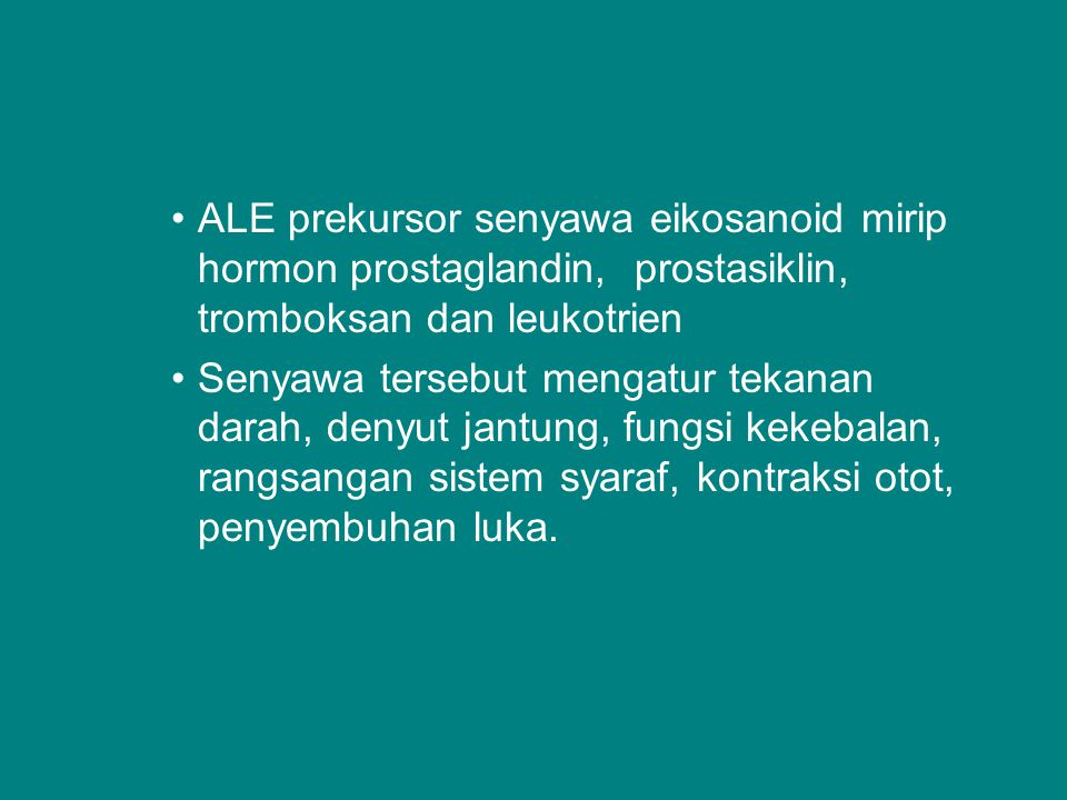 ALE prekursor senyawa eikosanoid mirip hormon prostaglandin, prostasiklin, tromboksan dan leukotrien
