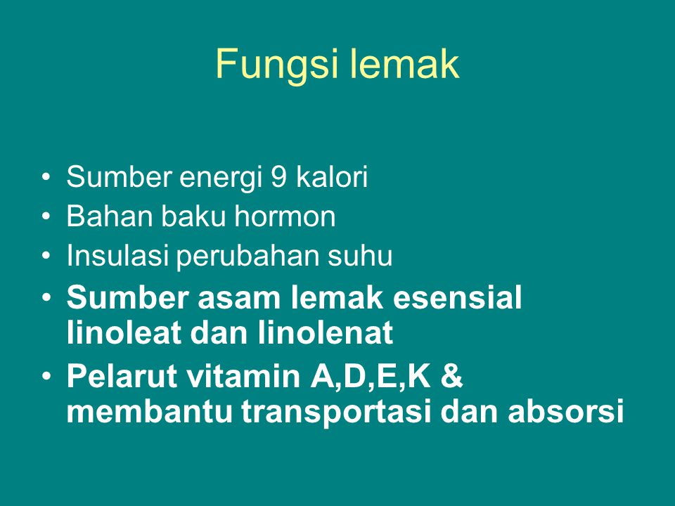 Fungsi lemak Sumber asam lemak esensial linoleat dan linolenat
