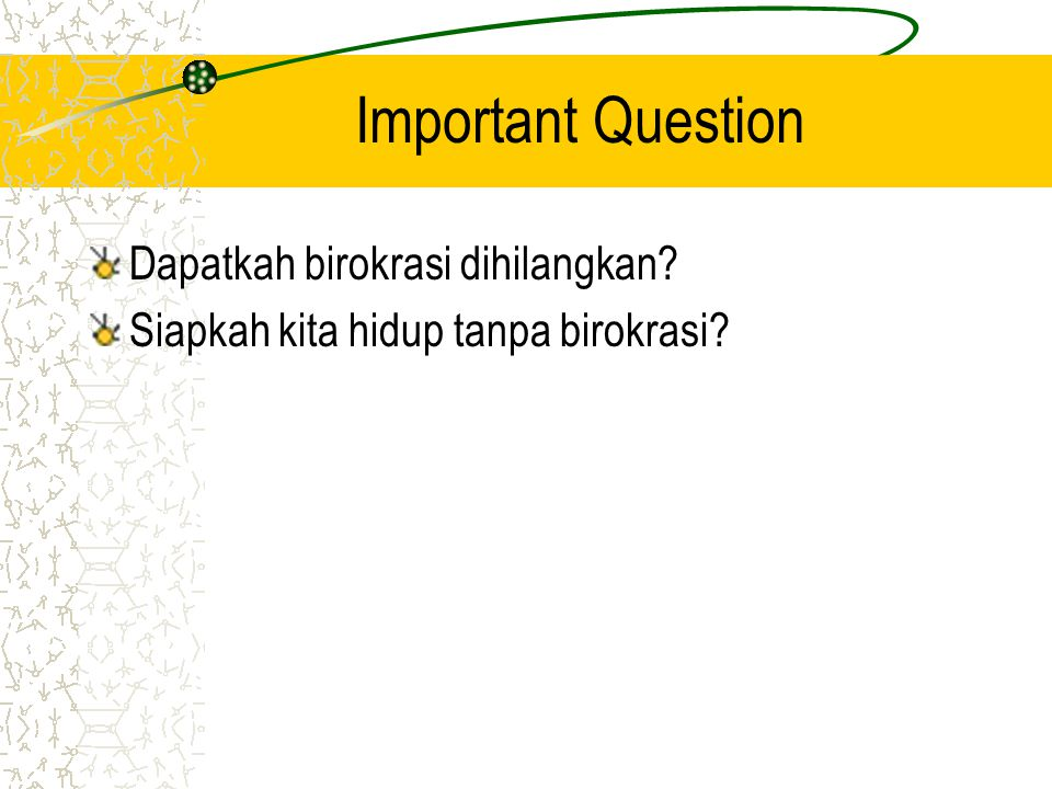 Important Question Dapatkah birokrasi dihilangkan