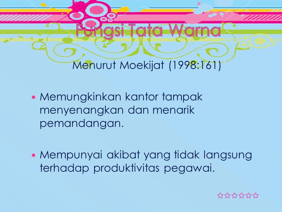 Fungsi Tata Warna Menurut Moekijat (1998:161)