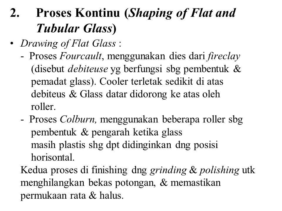 2. Proses Kontinu (Shaping of Flat and Tubular Glass)