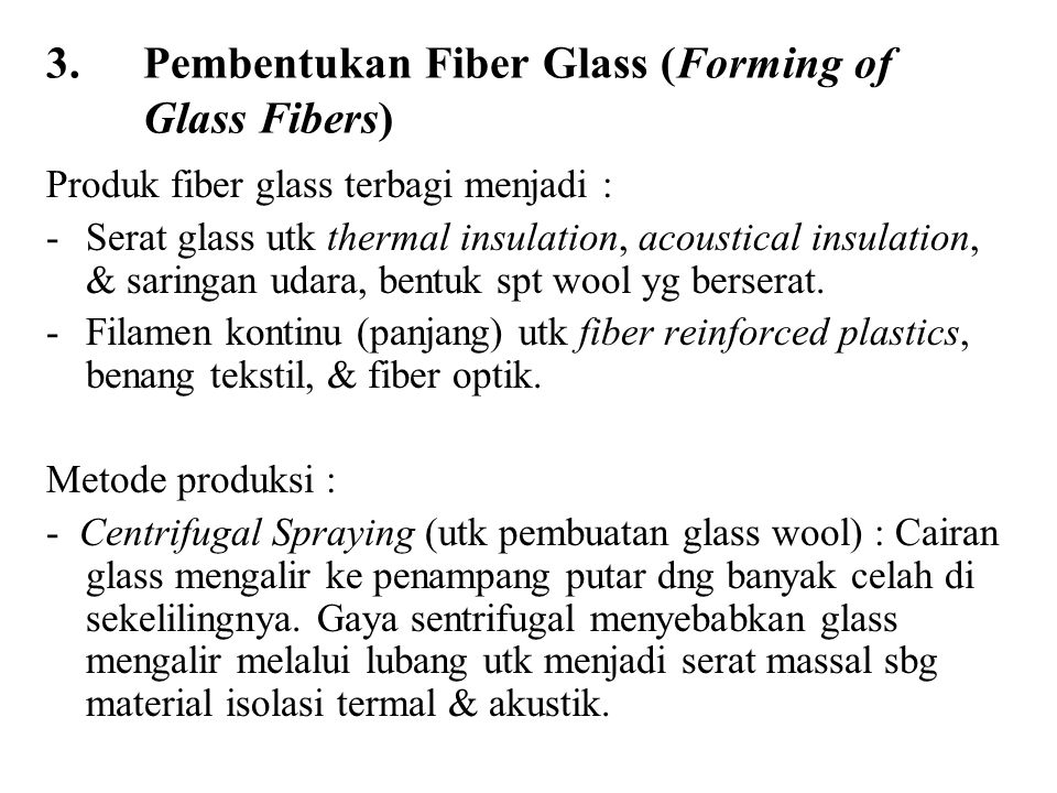 Pembentukan Fiber Glass (Forming of Glass Fibers)