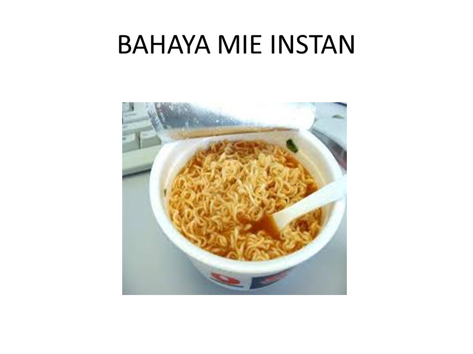 BAHAYA MIE INSTAN