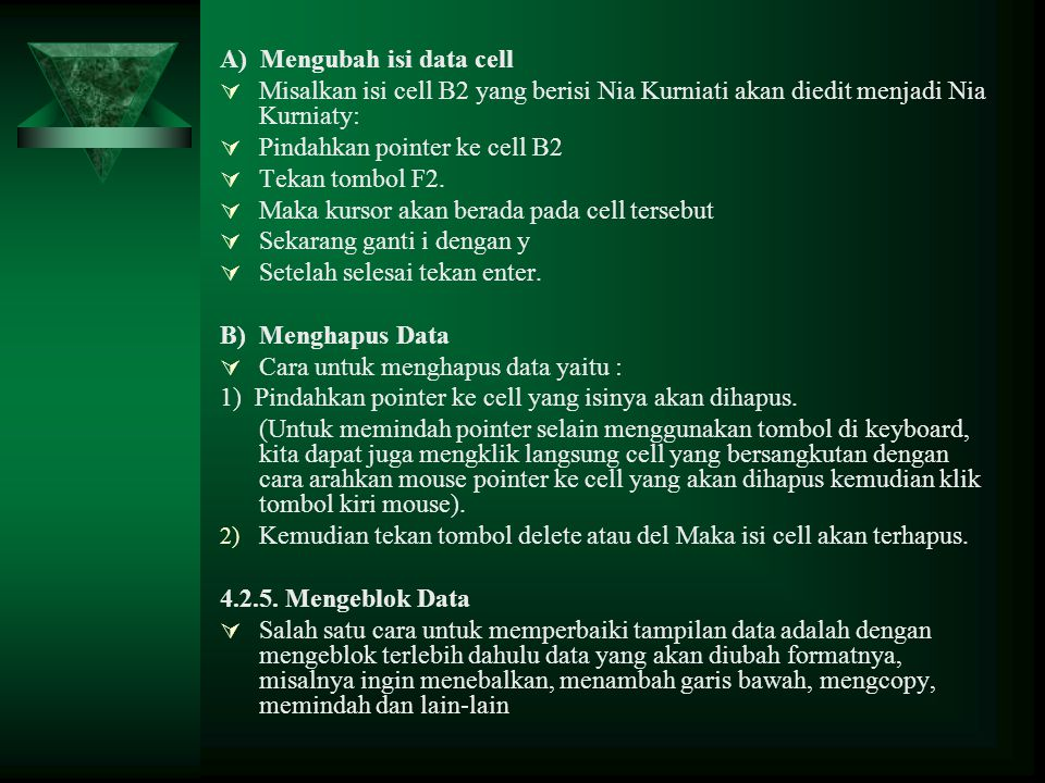 A) Mengubah isi data cell
