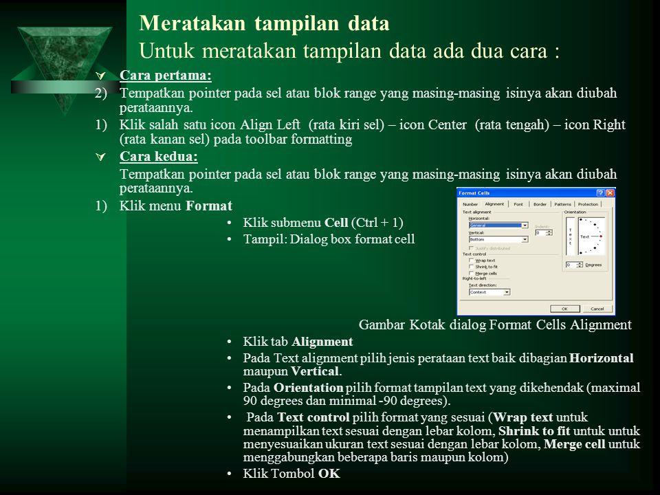 Meratakan tampilan data Untuk meratakan tampilan data ada dua cara :