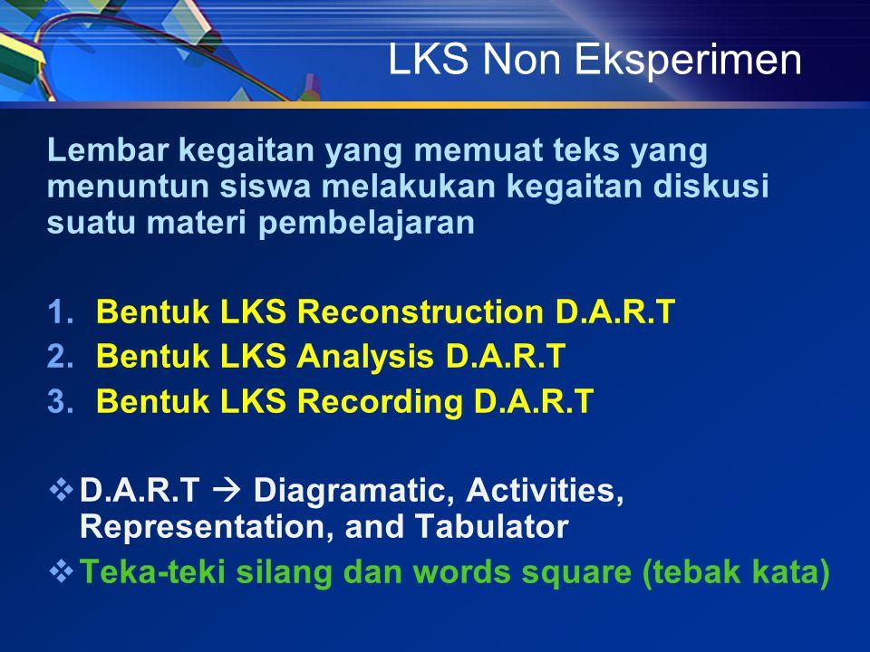 LKS Non Eksperimen Lembar kegaitan yang memuat teks yang menuntun siswa melakukan kegaitan diskusi suatu materi pembelajaran.
