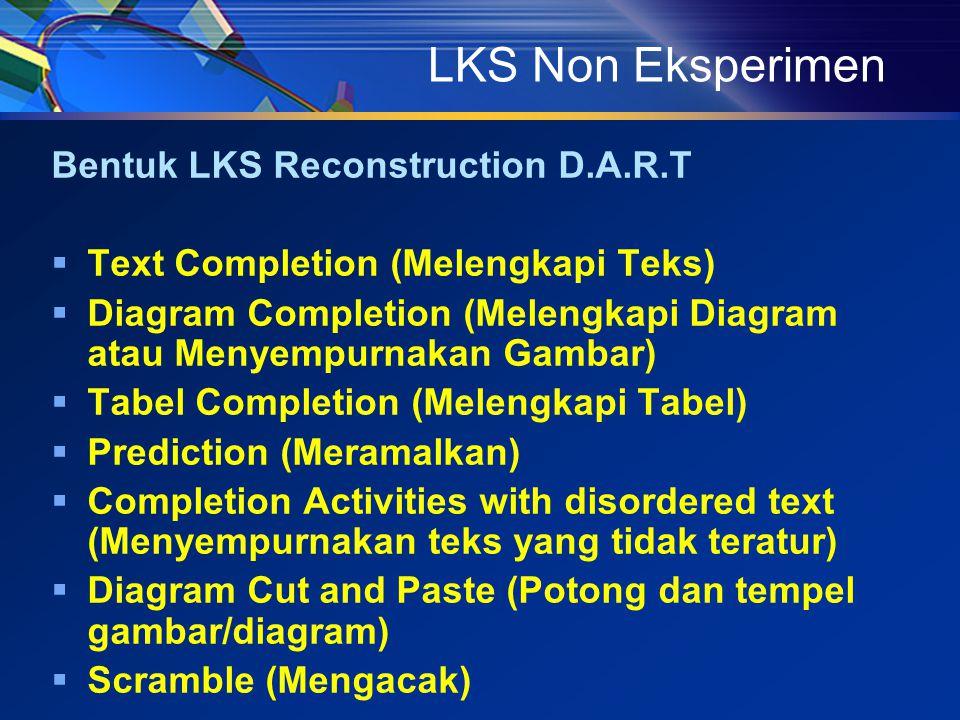 LKS Non Eksperimen Bentuk LKS Reconstruction D.A.R.T