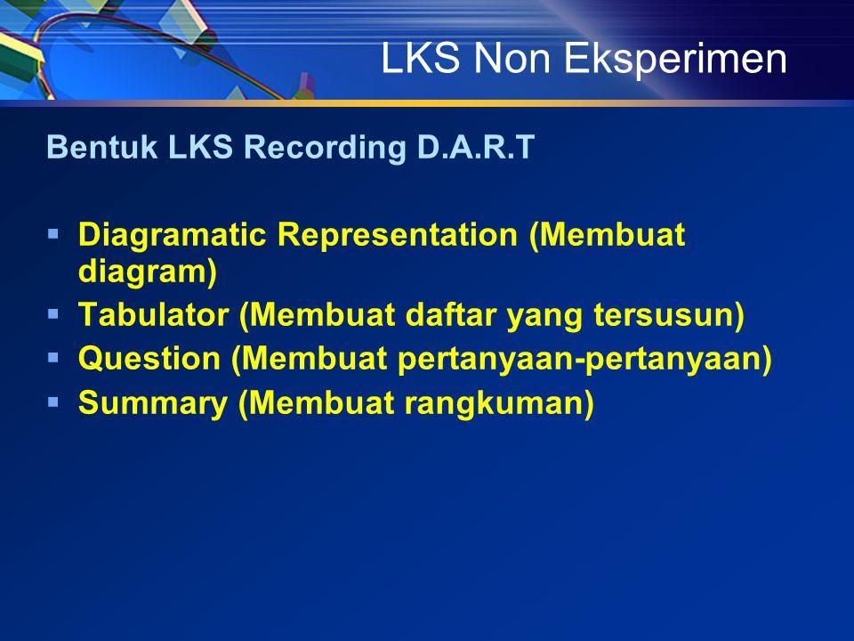 LKS Non Eksperimen Bentuk LKS Recording D.A.R.T