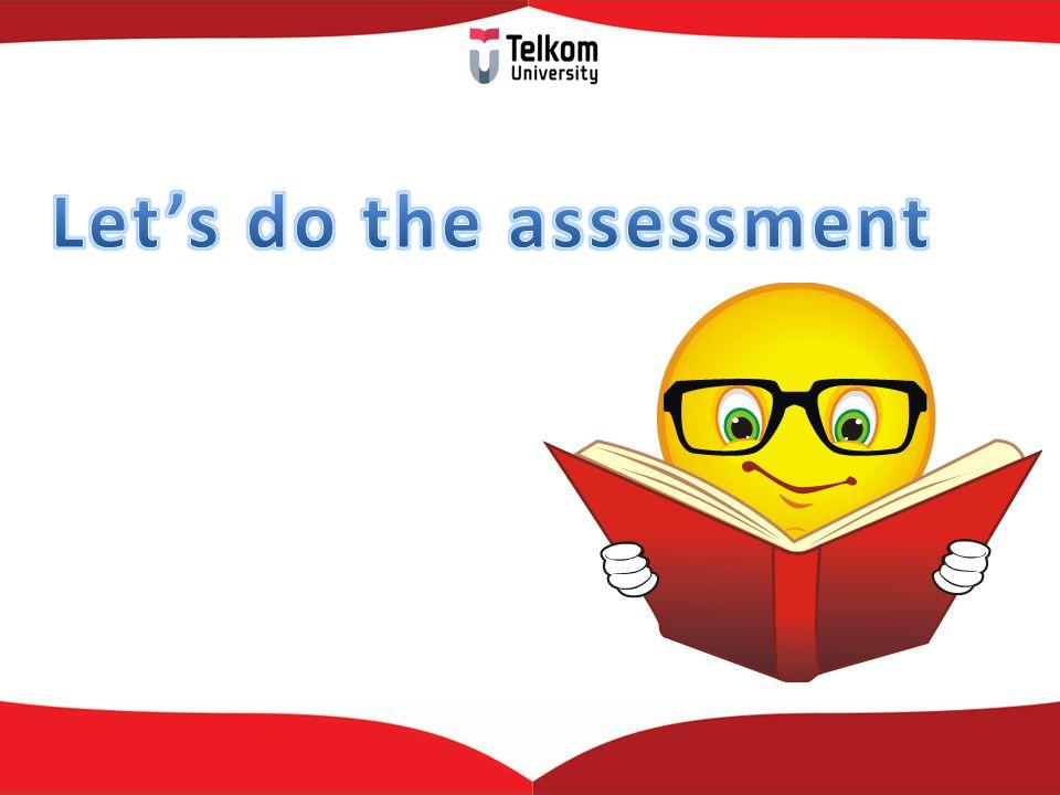 Let's do the assessment
