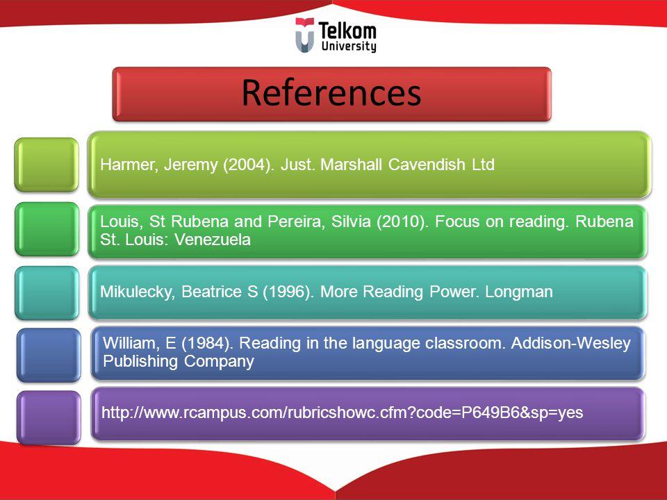 References Harmer, Jeremy (2004). Just. Marshall Cavendish Ltd