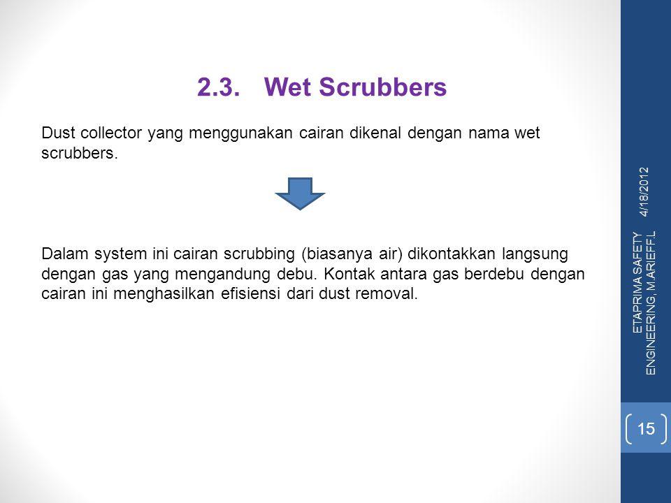 2.3. Wet Scrubbers Dust collector yang menggunakan cairan dikenal dengan nama wet scrubbers.