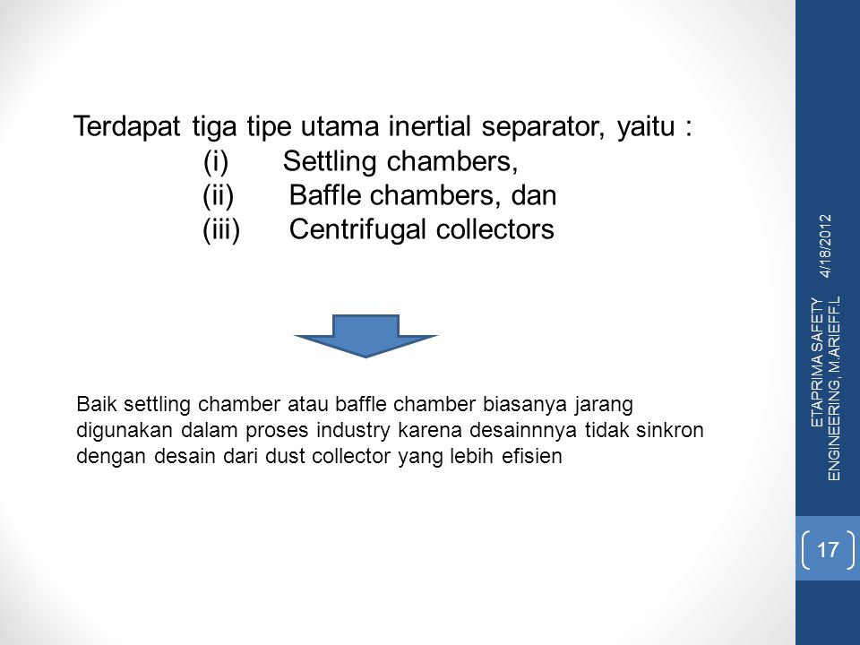 Terdapat tiga tipe utama inertial separator, yaitu :