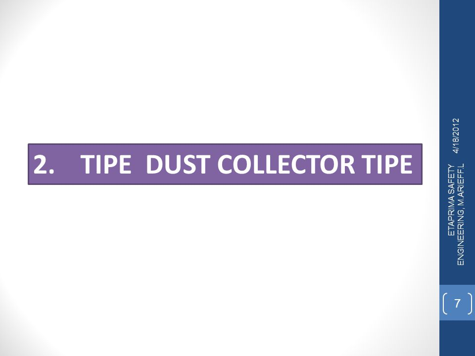 2. TIPE DUST COLLECTOR TIPE