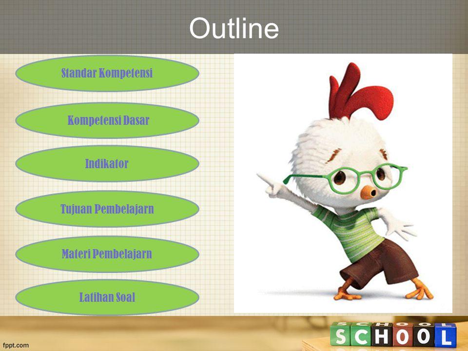 Outline Standar Kompetensi Kompetensi Dasar Indikator