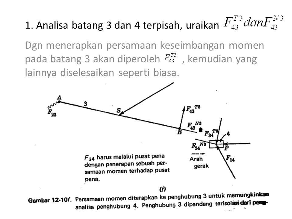 1. Analisa batang 3 dan 4 terpisah, uraikan