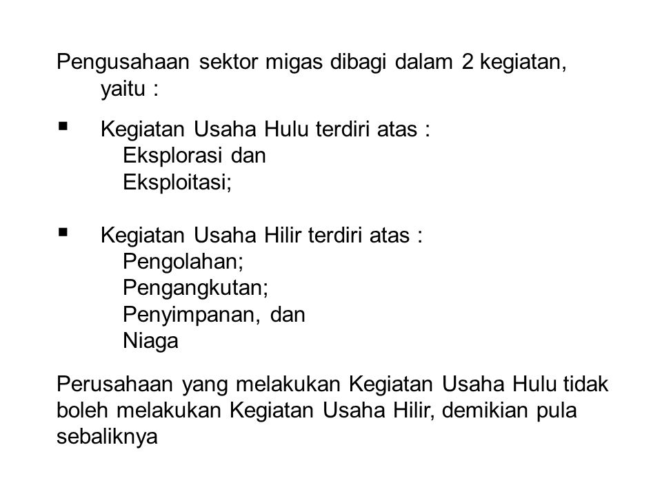 Pengusahaan sektor migas dibagi dalam 2 kegiatan, yaitu :