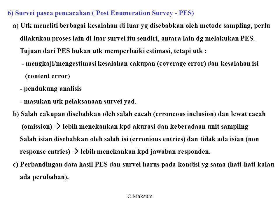 6) Survei pasca pencacahan ( Post Enumeration Survey - PES)