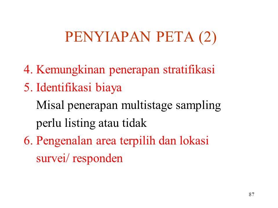 PENYIAPAN PETA (2) 4. Kemungkinan penerapan stratifikasi
