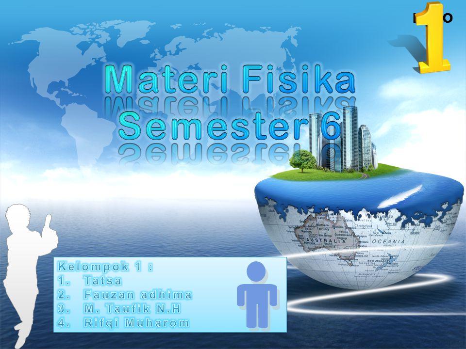 Materi Fisika Semester 6