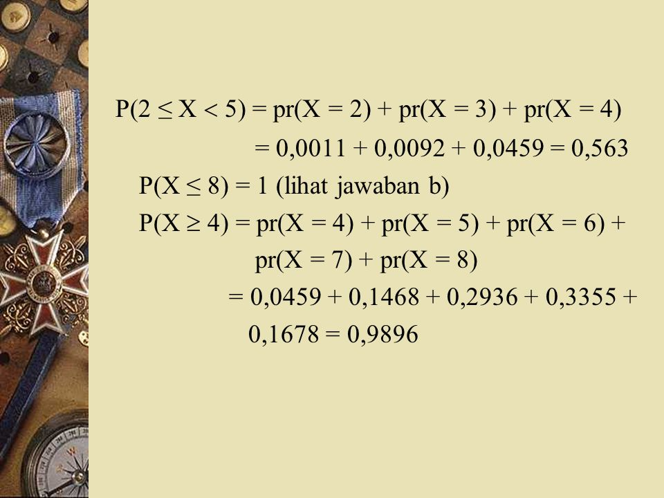 P(2 ≤ X  5) = pr(X = 2) + pr(X = 3) + pr(X = 4)