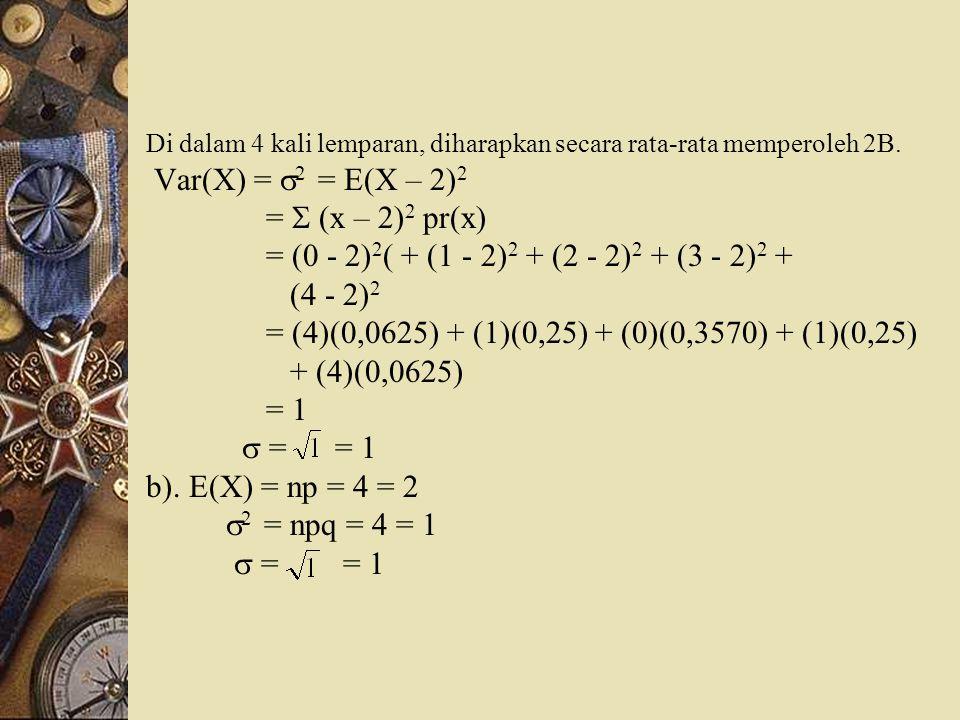 = (4)(0,0625) + (1)(0,25) + (0)(0,3570) + (1)(0,25) + (4)(0,0625) = 1