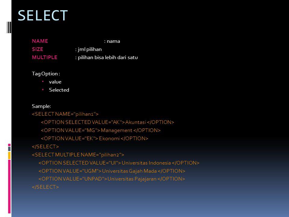 SELECT NAME : nama SIZE : jml pilihan