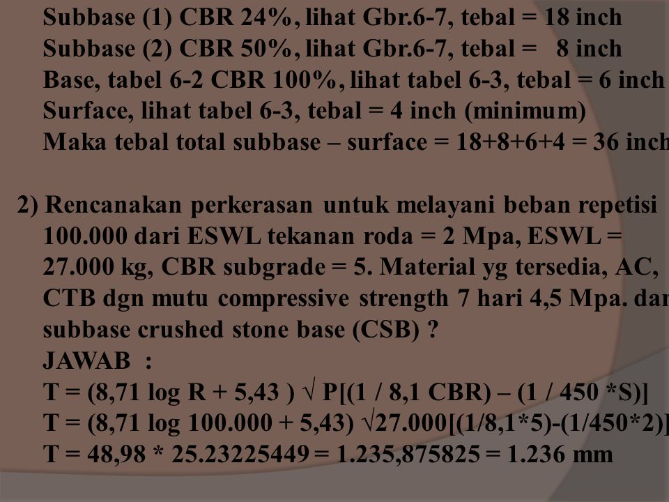 Subbase (1) CBR 24%, lihat Gbr.6-7, tebal = 18 inch