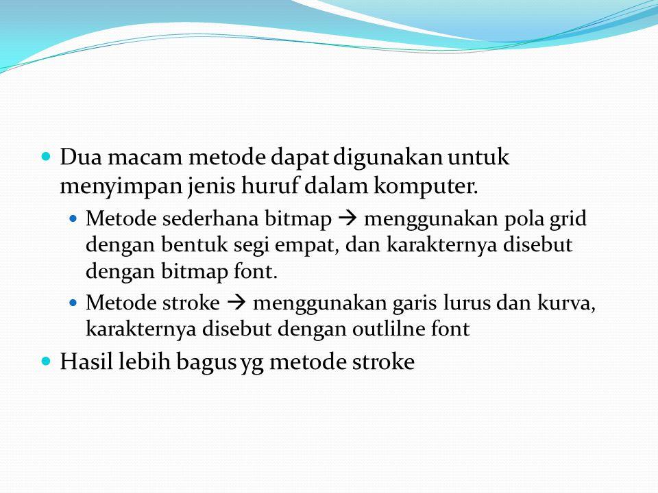 Hasil lebih bagus yg metode stroke