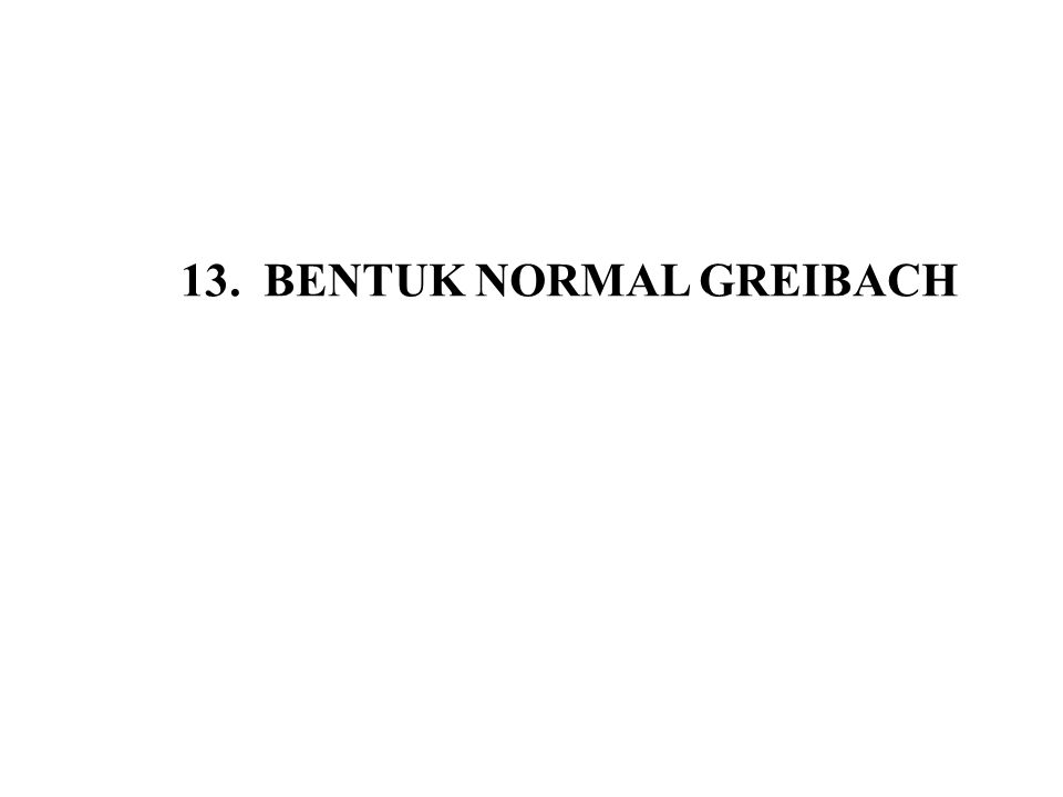 13. BENTUK NORMAL GREIBACH