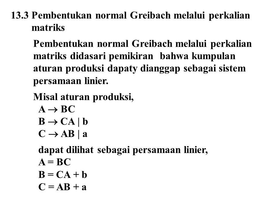 13.3 Pembentukan normal Greibach melalui perkalian matriks