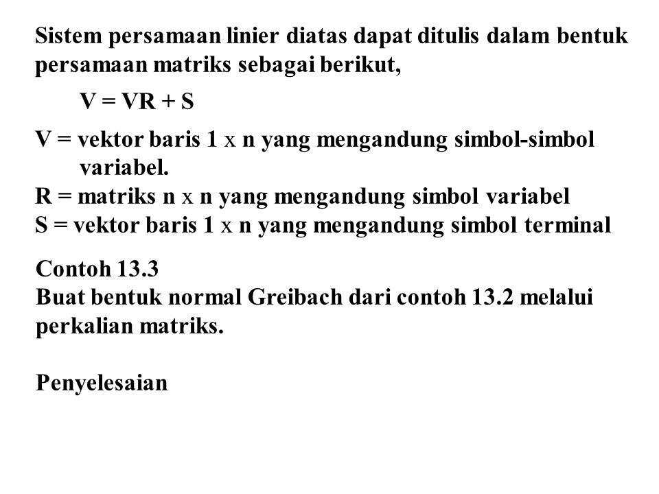 Sistem persamaan linier diatas dapat ditulis dalam bentuk persamaan matriks sebagai berikut,