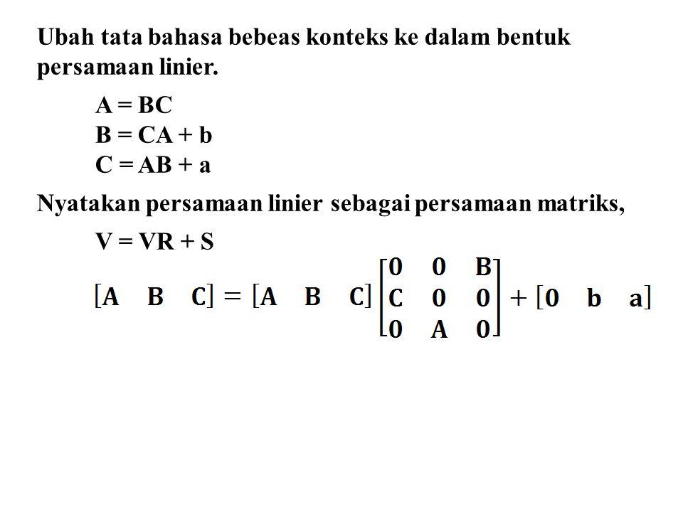 Ubah tata bahasa bebeas konteks ke dalam bentuk persamaan linier.