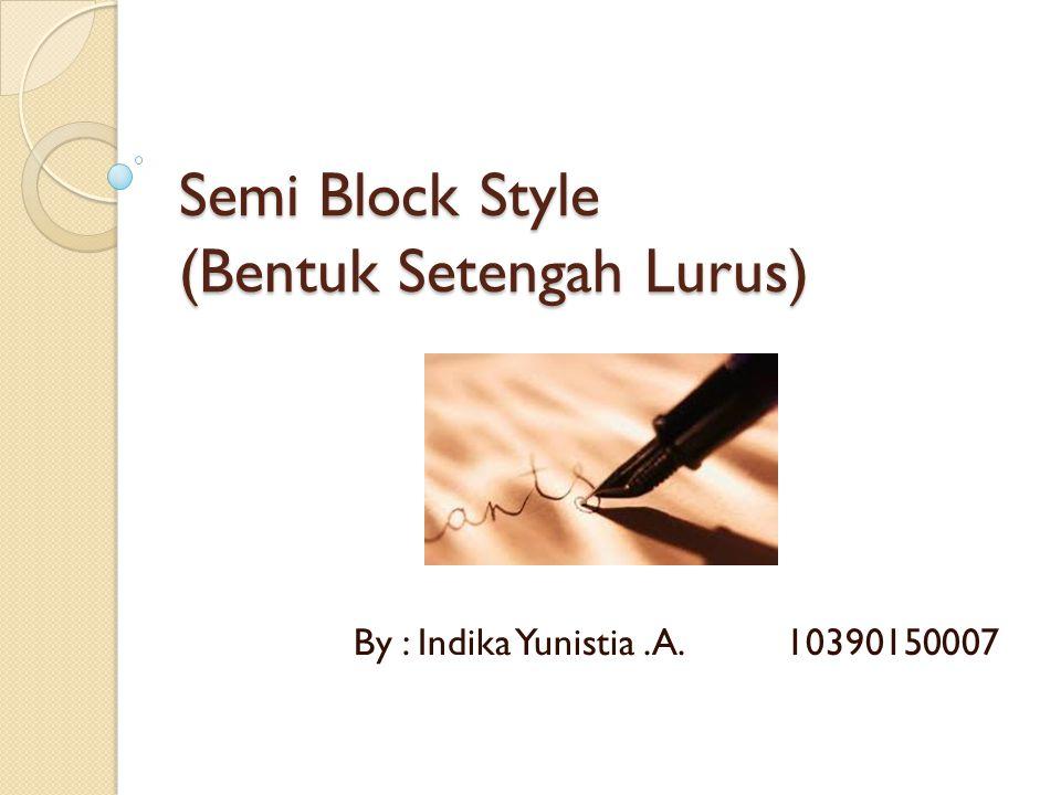 Semi Block Style (Bentuk Setengah Lurus)