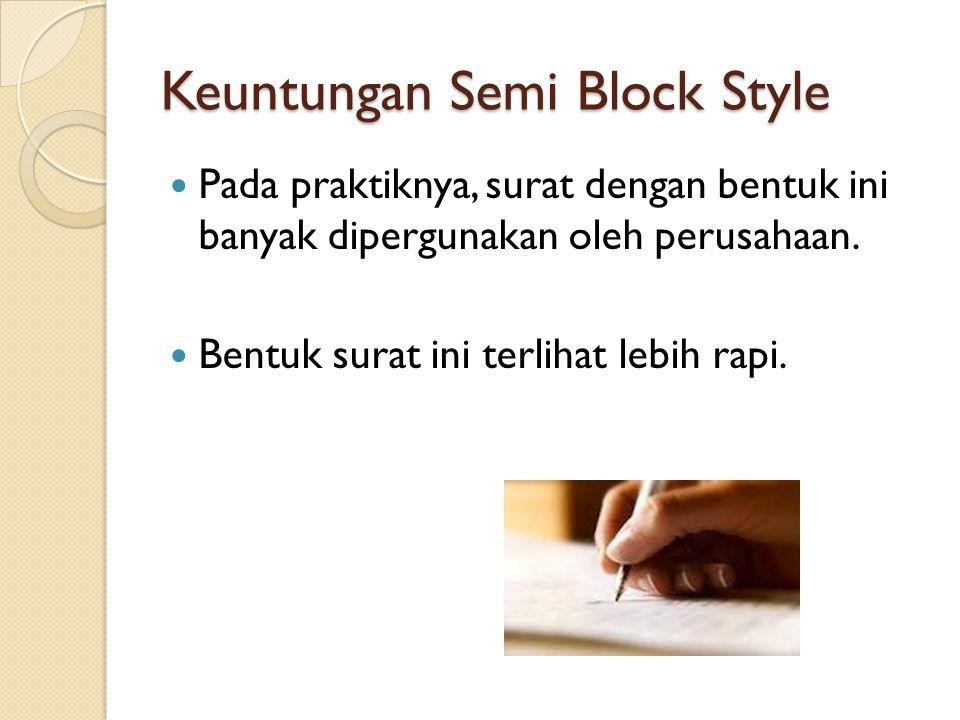 Keuntungan Semi Block Style